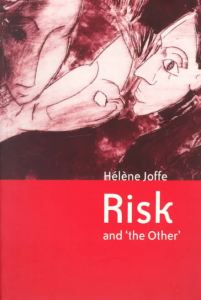 Hélène Joffe's 'Risk and the Other'
